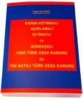 Karşılaştırmalı-Açıklamalı-İçtihatlı ve Gerekçeli Yeni Türk Ceza Kanunu ile 765 Sayılı Türk Ceza Kanunu - Tayyar Cem ERALP - Yargıtay Cumhuriyet Savcısı